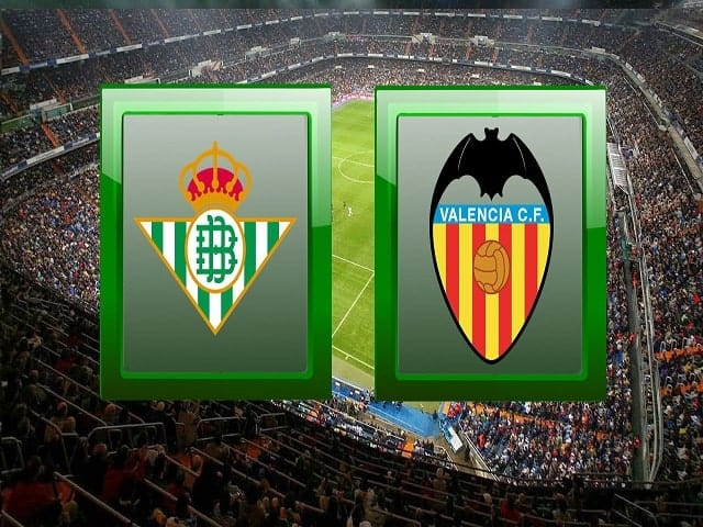 Soi kèo bóng đá trận Real Betis vs Valencia, 23:30 – 18/04/2021