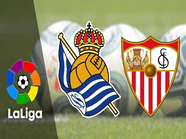 Soi kèo bóng đá trận Real Sociedad vs Sevilla, 19:00 – 18/04/2021