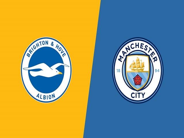 Soi kèo bóng đá trận Brighton vs Manchester City, 01:00 – 19/05/2021