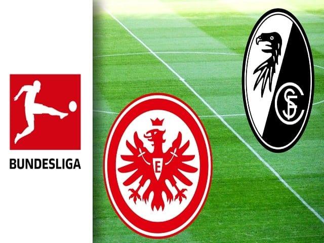 Soi kèo bóng đá trận Eintracht Frankfurt vs SC Freiburg, 20:30 – 22/05/2021