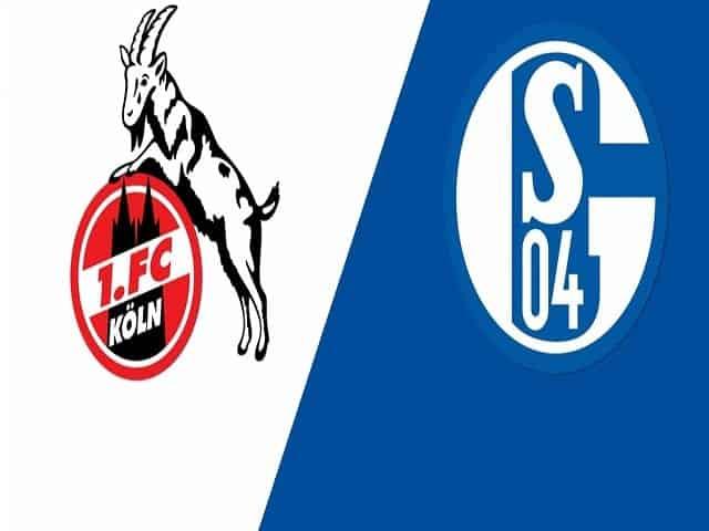 Soi kèo bóng đá trận FC Koln vs Schalke 04, 20:30 – 22/05/2021