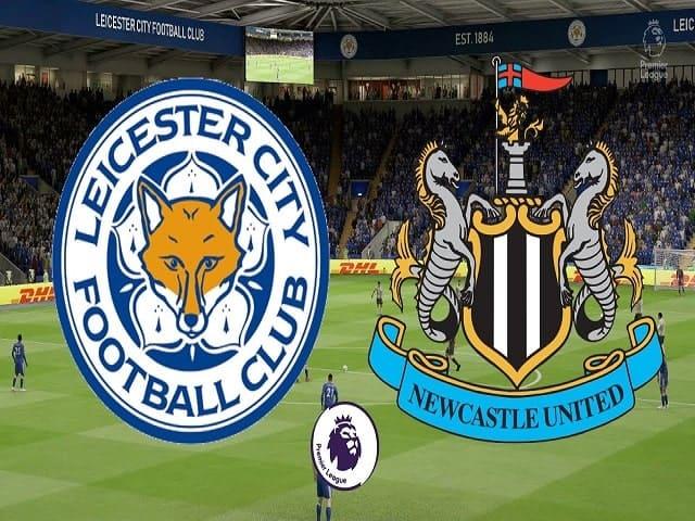 Soi kèo bóng đá trận Leicester City vs Newcastle United, 02:00 – 08/05/2021