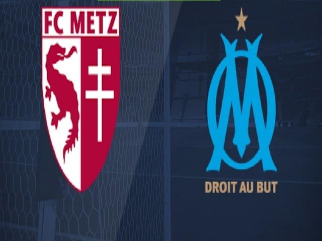 Soi kèo bóng đá trận Metz vs Marseille, 02:00 – 24/05/2021