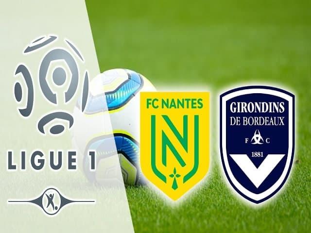 Soi kèo bóng đá trận Nantes vs Bordeaux, 18:00 – 08/05/2021