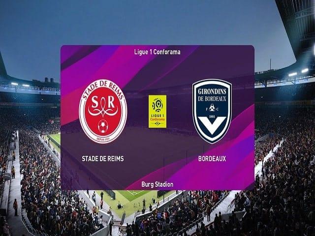 Soi kèo bóng đá trận Reims vs Bordeaux, 02:00 – 24/05/2021