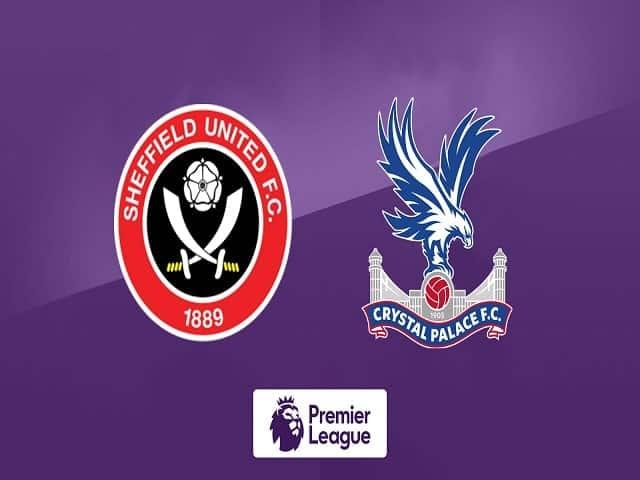 Soi kèo bóng đá trận Sheffield United vs Crystal Palace, 21:00 – 08/05/2021