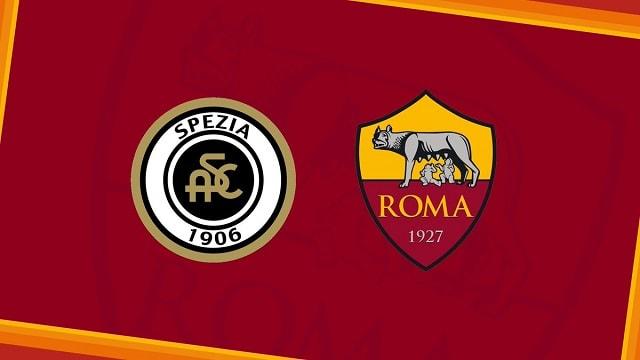 Soi kèo bóng đá trận Spezia vs AS Roma, 1h45 – 24/05/2021