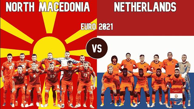 Soi kèo bóng đá trận Bắc Macedonia vs Hà Lan, 23:00 – 20/06/2021