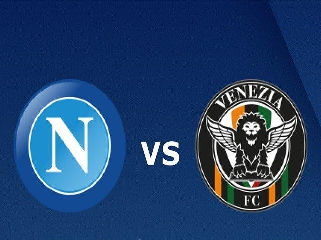 Soi kèo bóng đá trận Napoli vs Venezia, 01:45 – 23/08/2021