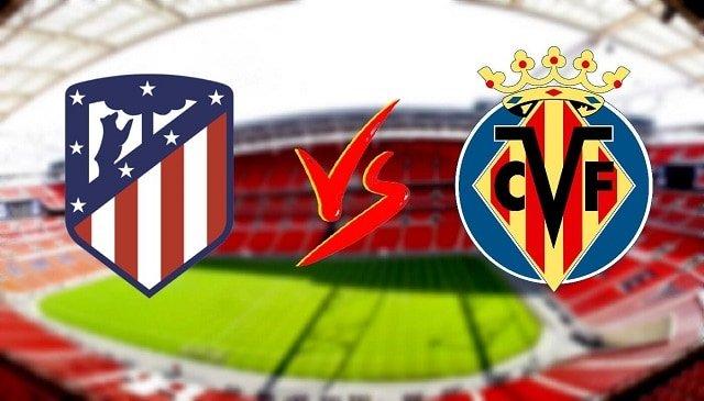 Soi kèo bóng đá trận Atl. Madrid vs Villarreal, 3h00 – 30/08/2021