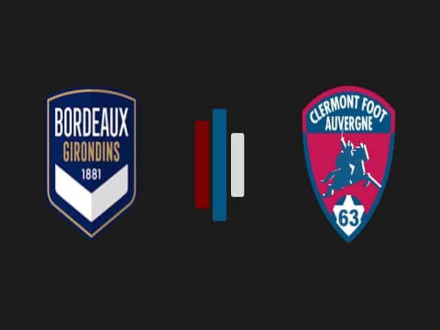 Soi kèo bóng đá trận Bordeaux vs Clermont, 20:00 – 08/08/2021