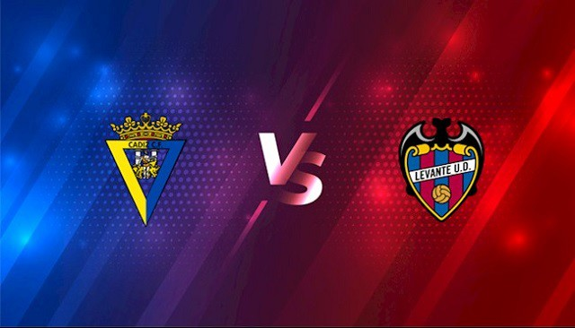Soi kèo bóng đá trận Cadiz CF vs Levante, 0:30 – 15/08/2021