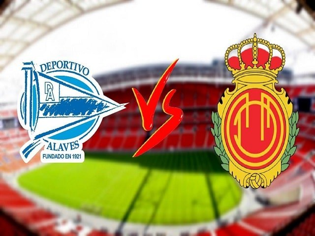Soi kèo bóng đá trận Deportivo Alaves vs Mallorca, 22:00 – 21/08/2021