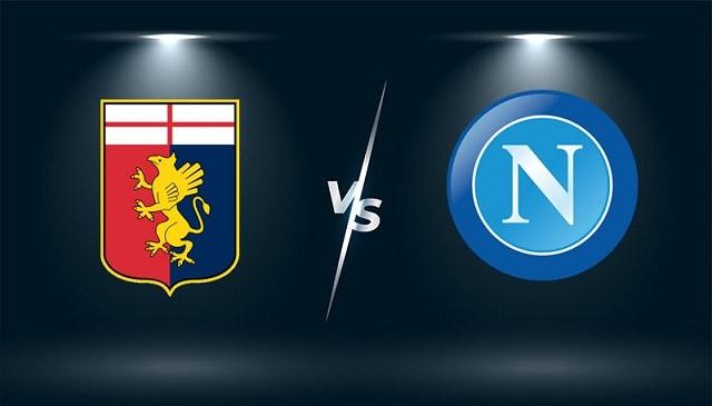 Soi kèo bóng đá trận Genoa vs Napoli, 23:30 – 29/08/2021