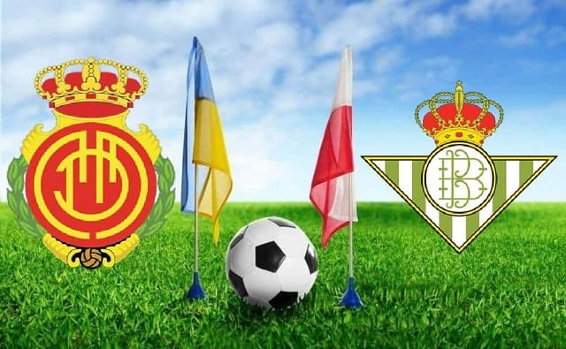Soi kèo bóng đá trận Mallorca vs Betis, 0h30 – 15/08/2021