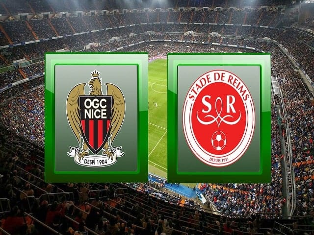 Soi kèo bóng đá trận Nice vs Reims, 20:00 – 08/08/2021