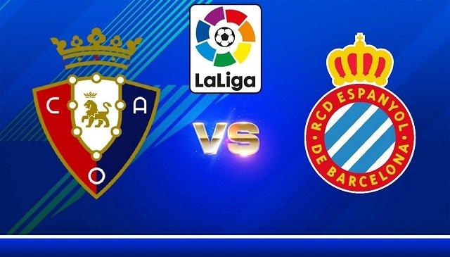 Soi kèo bóng đá trận Osasuna vs Espanyol, 22:00 – 14/08/2021
