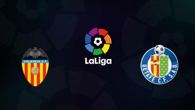 Soi kèo bóng đá trận Valencia vs Getafe, 2h00 – 14/08/2021