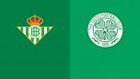 Soi kèo bóng đá trận Betis vs Celtic, 23h45 – 16/09/2021