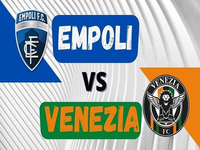 Soi kèo bóng đá trận Empoli vs Venezia, 01:45 – 12/09/2021
