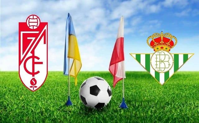 Soi kèo bóng đá trận Granada CF vs Betis, 3:00 – 14/09/2021