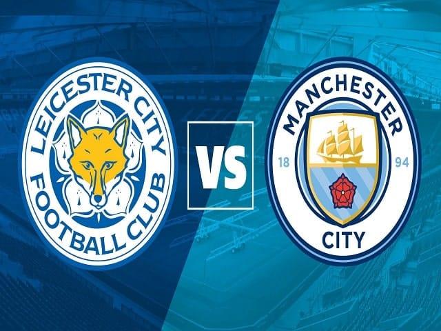 Soi kèo bóng đá trận Leicester City vs Manchester City, 21:00 – 11/09/2021