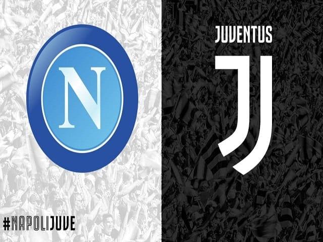 Soi kèo bóng đá trận Napoli vs Juventus, 23:00 – 11/09/2021